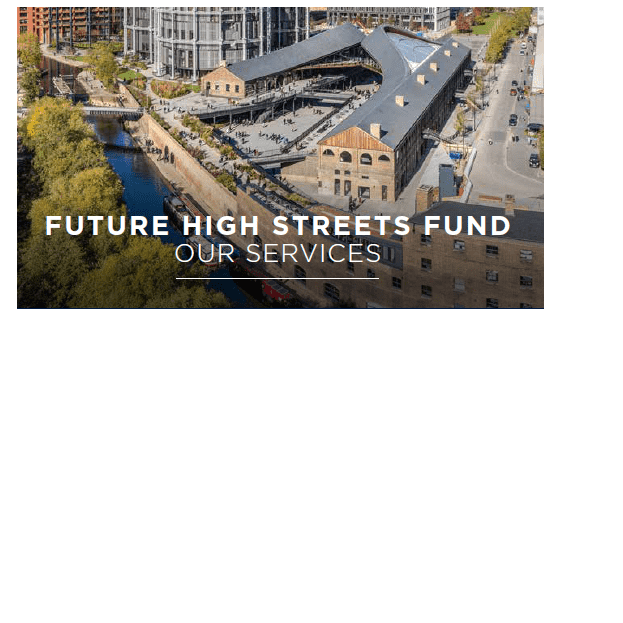 The Future High Streets Fund - supporting local areas' plans to make their high streets fit for the future